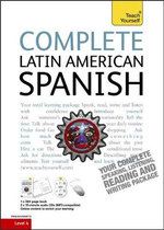 Complete Latin American Spanish (Learn Latin American Spanish with Teach Yourself) : Teach Yourself Complete Courses - Juan Kattan-Ibarra
