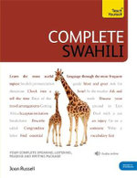 Complete Swahili Beginner to Intermediate Course : (Book and Audio Support) Learn to Read, Write, Speak and Understand a New Language with Teach Yourself - Joan Russell