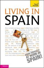 Teach Yourself Living in Spain : Teach Yourself Buying a - Peter MacBride
