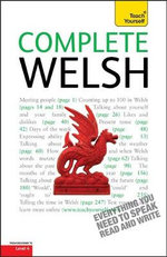 Complete Welsh Beginner to Intermediate Course : Learn to Read, Write, Speak and Understand a New Language with Teach Yourself - Julie Brake