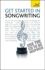 Get Started in Songwriting : Teach Yourself - Sam Inglis