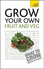 Grow Your Own Fruit and Veg : Teach Yourself 2010 - Michael Thurlow
