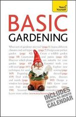 Basic Gardening : Teach Yourself General - Jane McMorland-Hunter