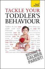 Tackle Your Toddlers Behaviour : Teach Yourself - Kelly Beswick