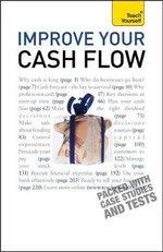 Improve Your Cash Flow : Teach Yourself - Robert Mccallion