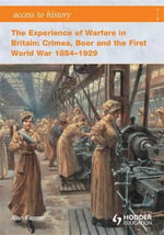 The Experience of Warfare in Britain : Crimea, Boer and the First World War 1854-1929 - Alan Farmer