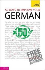 50 Ways to Improve Your German : Teach Yourself - Sieglinde Klovekorn-Ward