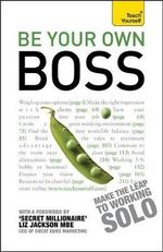 Be Your Own Boss : Teach Yourself - Matt Avery