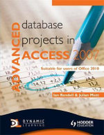 Advanced Database Projects in Access 2007 - Ian Rendell