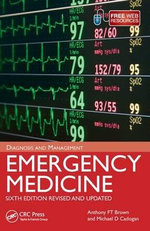 Emergency Medicine : Diagnosis and Management - Anthony F. T. Brown