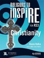 Religions to InspiRE for KS3 : Christianity Pupil's Book - Diane Kolka