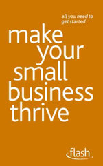 Flash : Make Your Small Business Thrive :   - Kevin Duncan