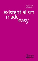 Flash : Existentialism Made Easy :   - Mel Thompson