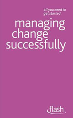Flash : Managing Change Effectively - Bernice Walmsley