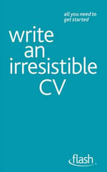 Flash : Write an Irresistible Cv - Julie Gray