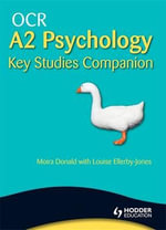 OCR A2 Psychology Key Studies Companion : Applied Options - Moira Donald