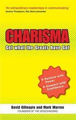 Charisma : Get What the Greats Have Got - David Gillespie