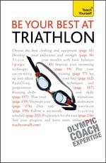 Be Your Best At Triathlon : Teach Yourself - Steve Trew