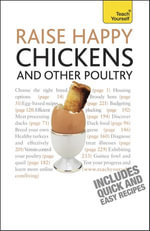 Raise Happy Chickens And Other Poultry : Teach Yourself - Victoria Roberts