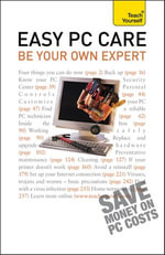 Easy PC Care : Be Your Own Expert: Teach Yourself - Anthony Price