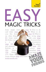 Easy Magic Tricks : Teach Yourself - Anthony Galvin