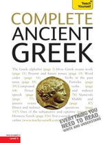 Complete Ancient Greek Beginner to Intermediate Course : Learn to read, write, speak and understand Ancient Greek with Teach Yourself - Gavin Betts