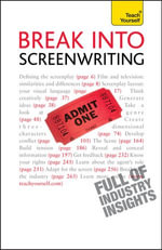 Break into Screenwriting : Teach Yourself - Ray Frensham