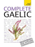 Complete Gaelic Beginner to Intermediate Course : Learn to read, write, speak and understand a new language with Teach Yourself - Boyd Robertson And Iain Taylor