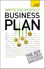 Write the Perfect Business Plan : Teach Yourself - Polly Bird