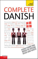 Complete Danish Beginner to Intermediate Course : Learn to read, write, speak and understand a new language with Teach Yourself - Bente Elsworth