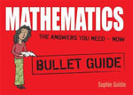 Mathematics : Bullet Guides - Sophie Goldie