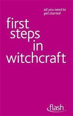 Flash : First Steps in Witchcraft :   - Teresa Moorey