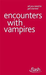 Flash : Encounters with Vampires :   - Teresa Moorey