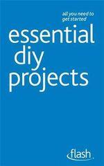 Flash : Essential DIY Projects - DIY Doctor