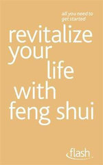 Flash : Revitalize Your Life with Feng Shui - Richard Craze