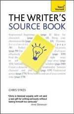 The Writer's Source Book : Teach Yourself - Chris Sykes