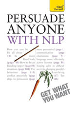 Persuade Anyone - with NLP : Teach Yourself - Alice Muir