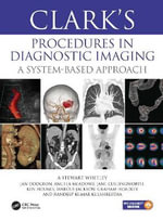 Clark's Diagnostic Imaging Procedures : A System Based Approach - Whitley