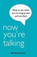 How You Can Talk to Anyone: Teach Yourself : What to Say When You're Tongue-Tied and Terrified - Keith M. Souter