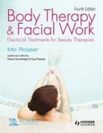 Body Therapy and Facial Work : Electrical Treatments for Beauty Therapists - Greta Couldridge
