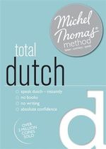 Total Dutch (Learn Dutch with the Michel Thomas Method) - Cobie Adkins-De Jong