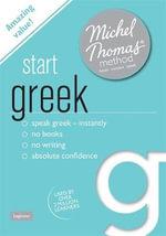 Start Greek with the Michel Thomas Method : Michel Thomas Series - Hara Garoufalia-Middle