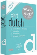 Start Dutch (Learn Dutch with the Michel Thomas Method) - Els van Geyte
