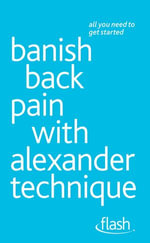 Banish Back Pain with Alexander Technique : Flash - Richard Craze