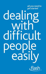Dealing with Difficult People Easily : Flash - Karen Mannering
