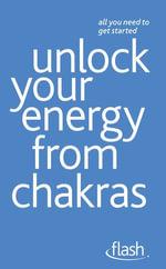 Unlock Your Energy from Chakras : Flash - Naomi Ozaniec