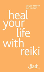 Heal Your Life with Reiki : Flash - Sandi Leir-Shuffrey