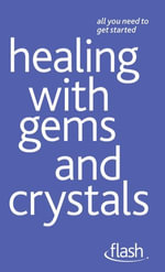 Healing with Gems and Crystals : Flash - Kristyna Arcarti
