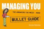 Managing You : Bullet Guides - Bernice Walmsley