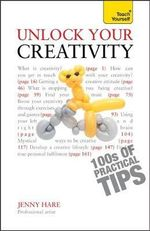 Unlock Your Creativity : Teach Yourself - Jenny Hare